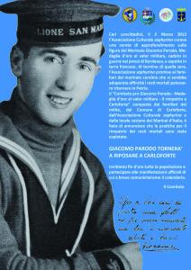 E' in programma questo pomeriggio a Carloforte la cerimonia funebre per Giacomo Parodo, un marinaio appartenente al battaglione San Marco al quale fu conferita la medaglia d'oro al valor militare.