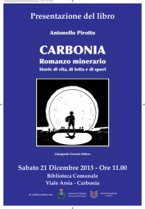 """Presentato sabato mattina a Carbonia il libro """"Carbonia – Romanzo minerario"""", di Antonello Pirotto."""