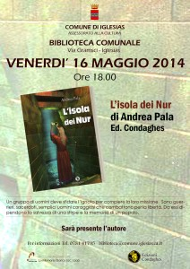 """Venerdì 16 maggio verrà presentato a Iglesias il libro """"L'Isola di Nur"""", di Andrea Pala."""