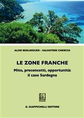 """Verrà presentato venerdì 11 luglio, a Carbonia, il libro """"Le Zone franche"""", di Aldo Berlinguer e Tore Cherchi."""