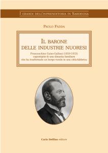 """Venerdì 28 novembre, presso la Biblioteca Sebastiano Satta di Nuoro, verrà presentato il libro di Paolo Fadda """"Il barone delle industrie nuoresi""""."""