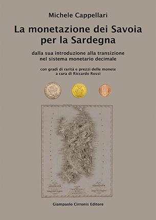 La monetazione dei Savoia per la Sardegna – ISBN 9788897397205 – € 40,00