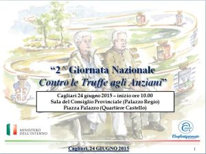 """Mercoledì al Palazzo vice Regio di Cagliari, la """"Seconda Giornata Nazionale contro le truffe agli anziani""""."""