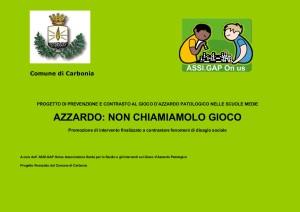 E' stato presentato stamane, a Carbonia, il progetto di prevenzione e contrasto al gioco d'azzardo patologico.
