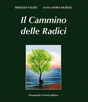 Il Cammino delle Radici – ISBN 978-88-97397-23-6 – € 20,00