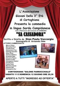 """Oggi e domani, a Cortoghiana, la commedia in lingua sarda campidanese """"Sa Cassadora""""."""