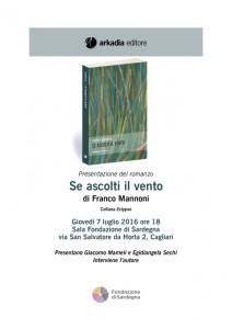 """Verrà presentato alle 18.00 nella sala della Fondazione di Sardegna, a Cagliari, il romanzo """"Se ascolti il vento"""" di Franco Mannoni."""