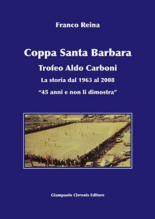 Coppa Santa Barbara – di Franco Reina – ISBN 9788897397090 – Prezzo scontato € 15,00