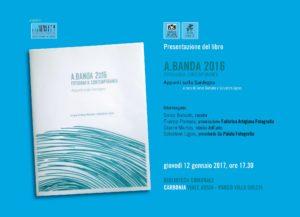 """Verrà presentato venerdì 12 gennaio, a Carbonia, il libro """"A.BANDA Fotografia Contemporanea – Appunti sulla Sardegna""""."""