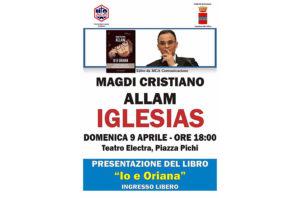 """Domenica 9 aprile il Teatro Electra di Iglesias ospiterà la presentazione del libro di Magdi Cristiano Allam """"Io e Oriana""""."""