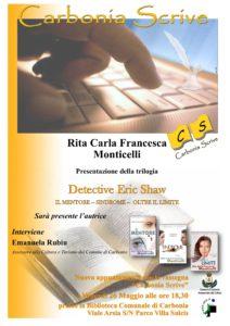 "Venerdì sera, per la rassegna ""Carbonia scrive"", verrà presentata la trilogia del detective Eric Shaw, di Rita Carla Francesca Monticelli."