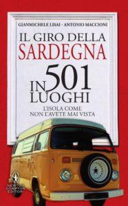 """Oggi, a Iglesias, Gianmichele Lisai e Antonio Maccioni presentano il loro ultimo lavoro """"Il giro della Sardegna in 501 luoghi""""."""
