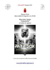 Mercoledì 23 agosto, alle ore 19,00, in Piazza Pichi, a Iglesias, la FieraOFF Estate ospita Massimo Spiga, autore, traduttore, sceneggiatore ed editor.
