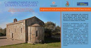 Sabato mattina, presso la chiesa romanica di Santa Maria di Palmas, si terrà la cerimonia per la posa del cippo della tappa di San Giovanni Suergiu del Cammino Minerario di Santa Barbara.