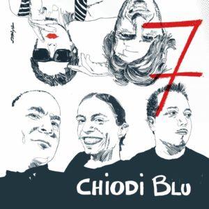 """Questa sera, alle ore 19.00, presso la sede dell'Associazione culturale OMA, a Carbonia, la Band """"Chiodi Blu"""" presenterà """"7""""."""