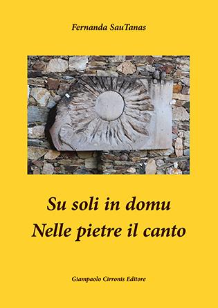 Su soli in domu – Nelle pietre il canto – di Fernanda SauTanas – Euro 12,00 – ISBN 9788897397373