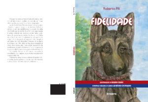Fidelidade, il nuovo libro di favole bilingue scritto da Roberto Pili.