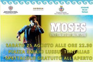 Sabato 25 agosto, dalle ore 22.30, la piazza Emilio Lussu, a Tratalias, ospiterà il concerto di Moses Concas, vincitore di Italian's Got Talent 2016.