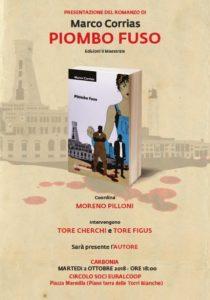 """Martedì 2 ottobre, alle 18.00, il Circolo Soci Euralcoop ospiterà, nel locale di piazza Marmilla, a Carbonia, la presentazione del romanzo """"Piombo Fuso"""" di Marco Corrias."""