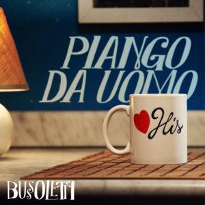 """""""Piango da uomo"""", è il nuovo brano di Bussoletti prodotto da Parola Cantata Dischi di Mauro Ermanno Giovanardi, Lele Battista e Leziero Rescigno."""