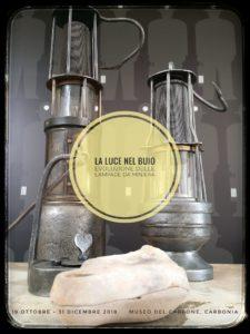 """Da venerdì 19 ottobre, in concomitanza con la Settimana del Pianeta Terra, al Museo del Carbone apre al pubblico la mostra """"La luce nel buio. Evoluzione delle lampade da miniera""""."""