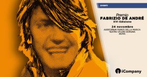Le finali del XVI Premio Fabrizio De Andrè si terranno il 24 novembre all'Auditorium Parco della Musica di Roma.