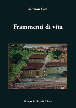 Frammenti di vita – di Salvatore Cara – € 10,00 – ISBN 9788897397397