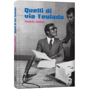 """Il libro """"Quelli di via Teulada"""", di Daniela Attilini, racconta la nascita del giornalismo televisivo italiano."""