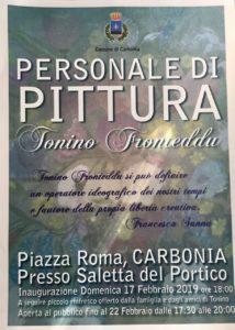 Domenica 17 febbraio, nella saletta del Portico, in piazza Roma, a Carbonia, verrà inaugurata la mostra personale di pittura di Tonino Fronteddu.