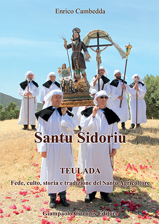 Santu Sidoriu – Teulada – Fede, culto, storia e tradizione del Santo Agricoltore – di Enrico Cambedda – ISBN 9788897397274 – Euro 20,00