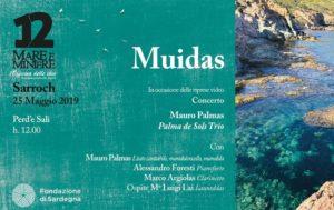 Sarà un evento unico quello che andrà in scenasabato 25 maggio, sulla spiaggia di Perd'e Sali a Sarroch e vedrà protagoniste le musiche diMauro Palmas con il progetto specialeMuidas.