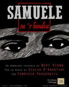 """Il bandito Stochino rivive in scena in """"Samuele, su 'r bandiu"""" un monologo teatrale scritto da Bepi Vigna e interpretato da Fabrizio Passerotti."""