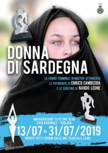 """E' stata inaugurata sabato sera, nella Casa Baronale di Teulada, la mostra di fotografie e sculture """"Donna di Sardegna"""", di Enrico Cambedda e Nando Leone."""