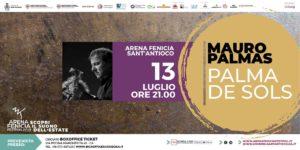 """Mauro Palmas torna dal vivo a Sant'Antioco il 13 luglio per la prima nazionale del suo nuovo album """"Palma de Sols"""" che inaugurerà la terza edizione dell'Arena Fenicia Festival."""