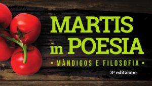 """Venerdì 30 e sabato 31 agosto, """"Martis in poesia"""", due giornate alla riscoperta dei piatti tipici locali."""
