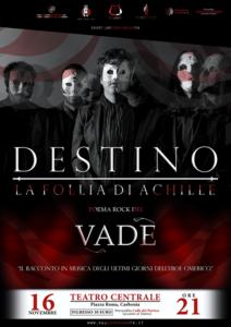 """Sabato sera, alle ore 21.00, al Teatro Centrale di Carbonia, verrà presentata""""Destino, la Follia di Achille"""", opera musicale del complesso sardo dei VADE."""