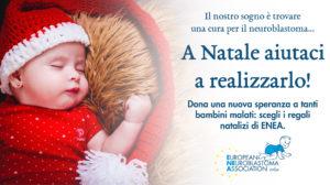 Anche a Natale 2019, ENEA – European Neuroblastoma Association ONLUS impiega tutte le proprie forze per sconfiggere il neuroblastoma, terribile tumore che colpisce i bambini.