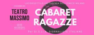 """Arriva il prossimo27 dicembreaCagliari """"Cabaret Ragazze"""", una serata speciale organizzata dall'Accademia del Comicodi Milano e dalla compagniaLucidosottile."""