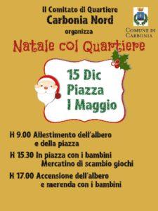"""Il Comitato di Quartiere """"Carbonia Nord"""" ha organizzato, in collaborazione con l'Amministrazione comunale, """"Natale col Quartiere"""", un evento in programma domenica 15 dicembre in piazza 1° Maggio."""