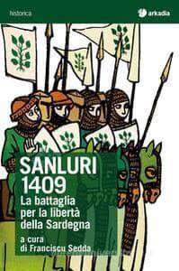 """Lunedì 10 febbraio Unisulky proporrà la presentazione del libro """"Sanluri 1409. La battaglia per la libertà della Sardegna"""""""