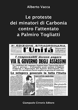 Le proteste dei minatori di Carbonia contro l'attentato a Palmiro Togliatti – di Alberto Vacca – € 10,00 – ISBN 9788897397410