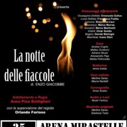 """Serata di grande teatro domani, martedì 25 agosto, alle ore 21.30, all'Arena Mirastelle, con lo spettacolo """"La Notte delle Fiaccole"""""""