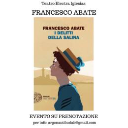 Sabato 17 ottobre, presso il Teatro Electra di Piazza Pichi, a Iglesias, Francesco Abate presenta il suo ultimo romanzo